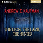 The Lion, The Lamb, The Hunted | [Andrew E. Kaufman]