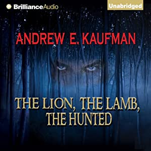 The Lion, The Lamb, The Hunted Audiobook