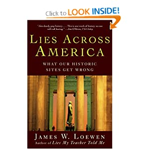 Lies Across America: What Our Historic Sites Get Wrong by