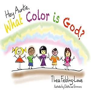 Hey Auntie, What Color Is God? Audiobook