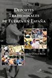 img - for DEPORTES TRADICIONALES DE FUERZA EN ESPA A book / textbook / text book