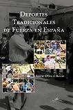 img - for DEPORTES TRADICIONALES DE FUERZA EN ESPA A book / textbook / text book