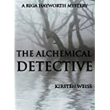 The Alchemical Detective (Riga Hayworth)