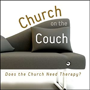 Church on the Couch: Does the Church Need Therapy? | [Elaine Martens Hamilton]