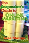 The Soapmaker's Guide to Online Marke...