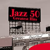 Jazz 50 Greatest Hits - Original Sound