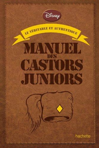 Le véritable et authentique manuel des Castors juniors (Loisirs / Sports/ Passions)