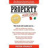 Property Made Simple: The Absolute Beginner's Guide To Profitable Property Investingby Peter Stanley