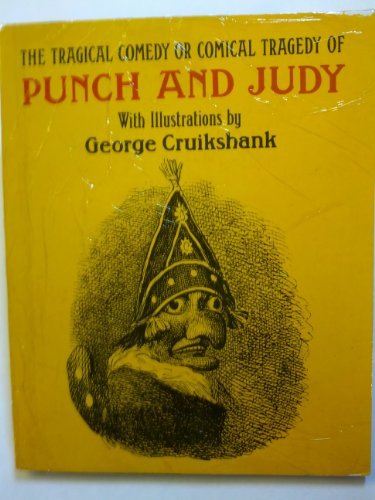 Tragical Comedy or Comical Tragedy of Punch and Judy, Cruikshank, George
