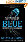 The World Is Blue: How Our Fate and t...