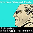Achieving Personal Success Audiobook by Norman Vincent Peale Narrated by Norman Vincent Peale