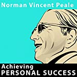 Achieving Personal Success | Norman Vincent Peale