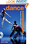 Dance Composition: A Practical Guide...