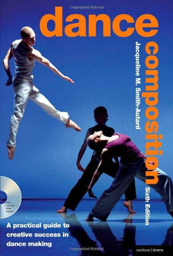 Dance Composition: A Practical Guide to Creative Success...