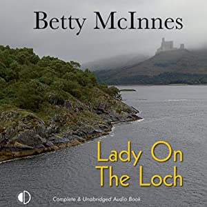 Lady on the Loch | [Betty McInnes]