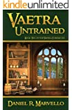 Vaetra Untrained (The Vaetra Chronicles Book 2)
