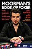 Moormans Book of Poker: Improve your poker game with Moorman1, the most successful online poker tournament player in history