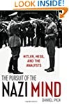 The Pursuit of the Nazi Mind: Hitler,...