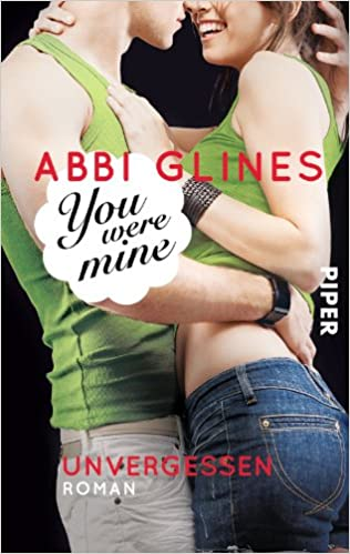 You were Mine - Unvergessen: Roman (Rosemary Beach, Band 9)