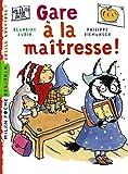 echange, troc Blandine Aubin, Philippe Diemunsch - Gare à la maîtresse !
