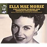 Ella Mae Morse -  2 Classic Albums And Singles Collection