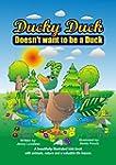 Children's Book: Ducky Duck Doesn't w...
