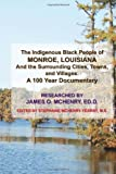 The Indigenous Black People of Monroe, Louisiana and the Surrounding Cities, Towns, and Villages