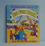 The Berenstain Bears at Big Fun Park (Family Time Books)