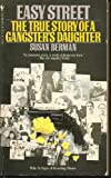 img - for Easy Street, the True Story of a Gangster's Daughter book / textbook / text book