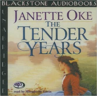 The Tender Years (Prairie Legacy Series #1) written by Janette Oke