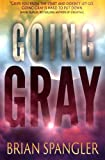 img - for Going Gray (Volume 1) book / textbook / text book