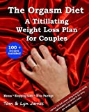 The Orgasm Diet: A Titillating Weight Loss Plan for Couples
