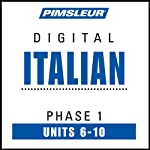 Italian Phase 1, Unit 06-10: Learn to Speak and Understand Italian with Pimsleur Language Programs | Pimsleur