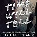 Time Will Tell (       UNABRIDGED) by Chantal Fernando Narrated by Eva Kaminsky