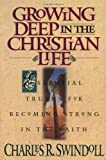Growing Deep in the Christian Life (0310497310) by Swindoll, Charles R.