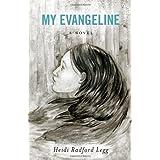My Evangelineby Heidi Radford Legg