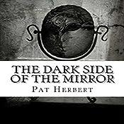 The Dark Side of the Mirror: The Reverend Bernard Paltoquet Mystery Series, Book 7 | Pat Herbert