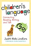 Children's Language: Connecting Reading, Writing, and Talk (Language and Literacy Series (Teachers College Pr))