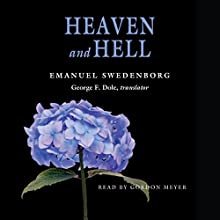 Heaven and Hell: The Portable New Century Edition | Livre audio Auteur(s) : Emanuel Swedenborg Narrateur(s) : Gordon Meyer