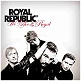 "We Are the Royalvon ""Royal Republic"""