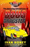 The Amazing Adventures of Doug Dragster