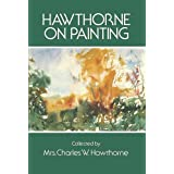 Hawthorne on Painting (Dover Art Instruction) ~ Mrs. Charles W. Hawthorne