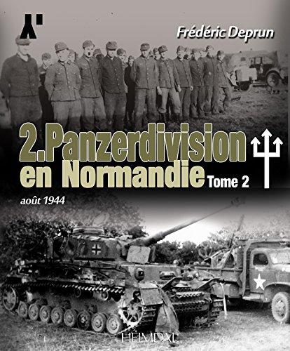 2. Panzerdivision en Normandie. Tome 2: Aout 1944  [Deprun, Frederic] (Tapa Dura)