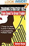 Trading Strategy 102: From Good to Gr...