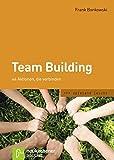 Image de Team Building: 44 Aktionen, die verbinden (spielend leicht)