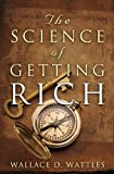 The Science of Getting Rich: The Original Guide to Manifesting Wealth Through the Secret Law of Attraction