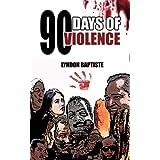 90 Days of Violence ~ Lyndon Baptiste
