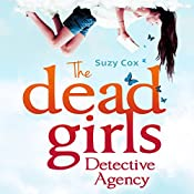 The Dead Girls Detective Agency: Dead Girls Detective Agency, Book 1 | Suzy Cox