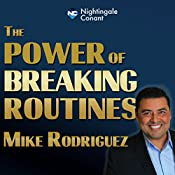 The Power of Breaking Routines | Mike Rodriguez