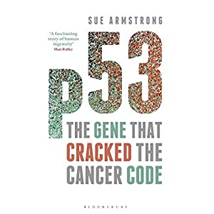 p53: The Gene That Cracked the Cancer Code (       UNABRIDGED) by Sue Armstrong Narrated by Elizabeth Jasicki